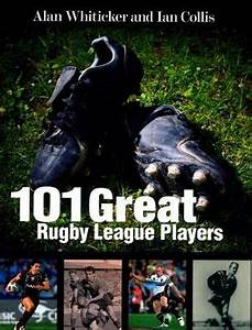 Booktopia - 101 Great Rugby League Players by Alan ...