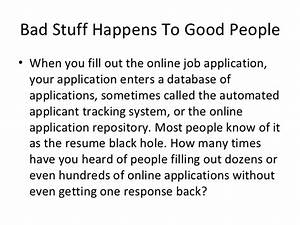 chances are after the online job application With automated applicant tracking system