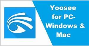 How To Install Yoosee For Pc  Windows 7  8  10  U0026 Mac