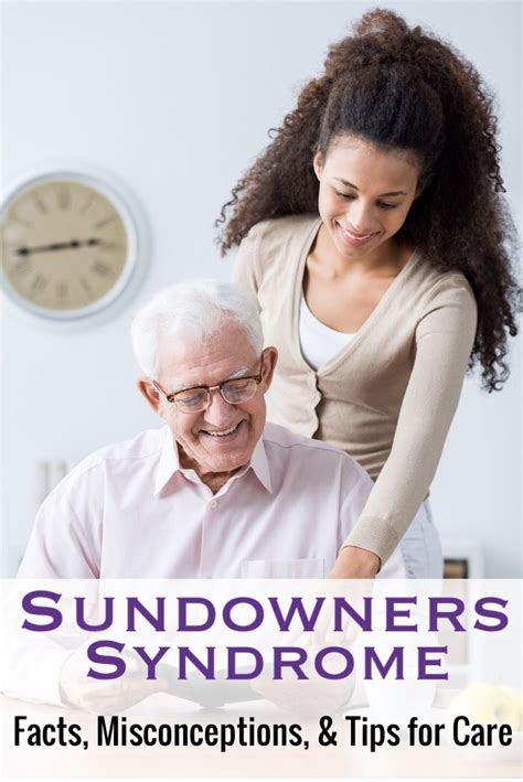 sundowners syndrome facts misconceptions tips  care