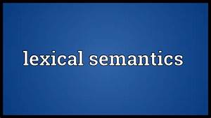Lexical semantics Meaning - YouTube