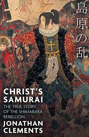 christs samurai  true story   shimabara rebellion  jonathan clements