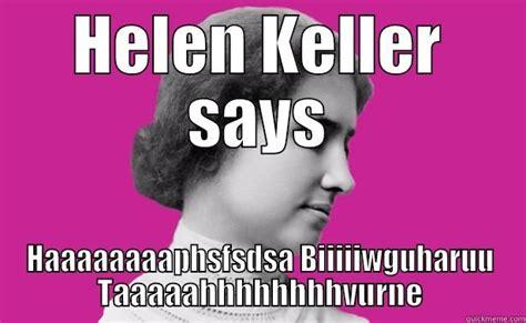 Helen Keller Memes - helen keller memes www imgkid com the image kid has it