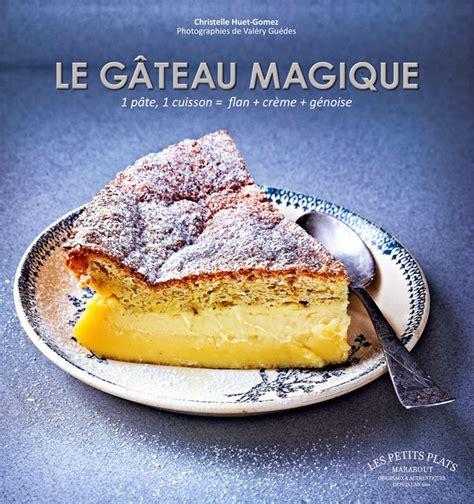 livre cuisine professionnelle le gâteau magique en livre il était une fois la pâtisserie