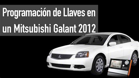Mitsubishi Wt 46809 by Programaci 243 N De Llaves En Un Mitsubishi Galant 2012 Con El