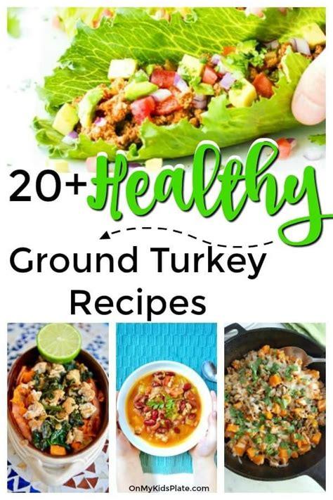 healthy ground turkey recipes  family dinners
