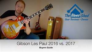 Gibson Les Paul 2017 V 2016 - Buyers Guide