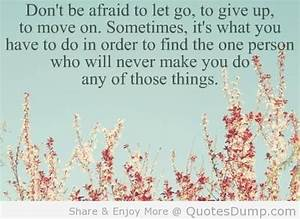 Break Up Quotes Moving On | dont be afraid to let goto ...