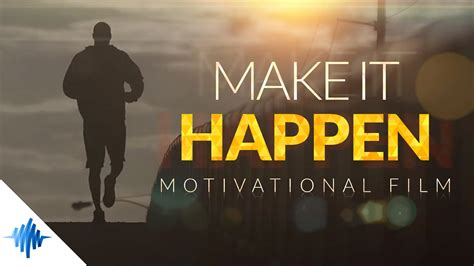 Make It Happen  Greatest Motivational Film ᴴᴰ Ft Les