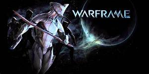 Warframe Update 145 Out Now On PS4 Load The Game