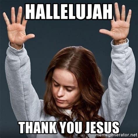 Thank Jesus Meme - thank jesus meme 28 images meme creator thank you jesus for healing us meme thank jesus