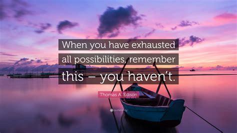 Thomas A. Edison Quote: