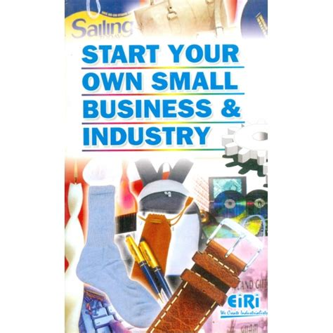 Small Scale Home Based Business In India by Start Your Own Small Scale Industry Book Includes