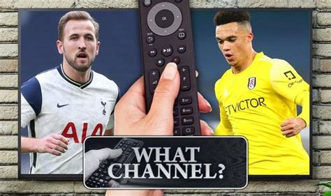What channel is Tottenham vs Fulham on? TV, live stream ...