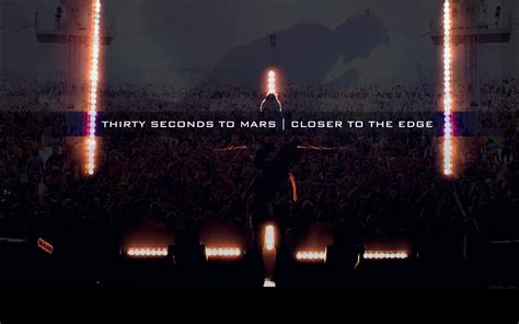 30 Seconds To Mars Wallpaper Closer To The Edge Www