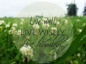 Live Well  Live Wisely  Live Humbly
