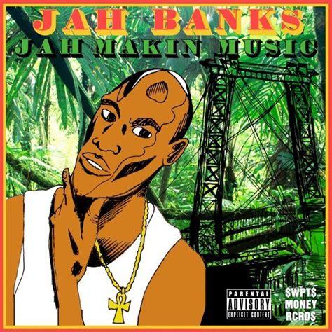 largeup premiere jah banks jah makin  mixtape