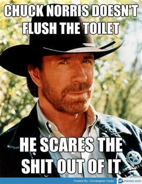 Funny Fucking Memes - chuck norris doesn t flush toilet lol pinterest