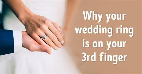 the fascinating reason why your wedding ring is worn your third finger