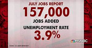 July: U.S. added 157,000 jobs, unemployment at 3.9%