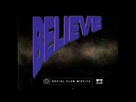 Social Club Misfits - Believe (Lyric Video) - YouTube ...