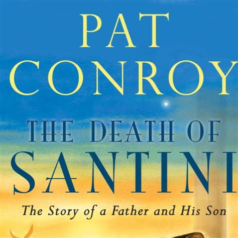 pat conroy the of santini creation stories by alan mcgee review books reviews paste