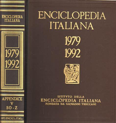 Enciclopedia Italiana Di Scienze Lettere Ed Arti enciclopedia italiana di scienze lettere ed arti 1979