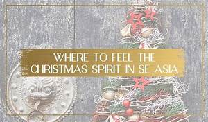 5, Places, To, Feel, The, Spirit, Of, Christmas, In, Southeast, Asia
