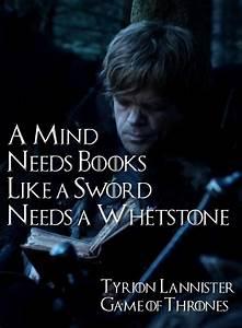 """""""A mind needs books like a sword needs a whetstone ..."""