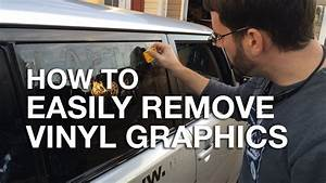 how to easily remove vinyl graphics and stickers from your With removing vinyl lettering from vehicle