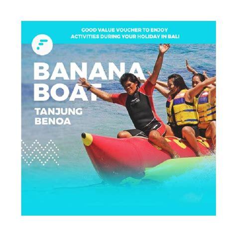 Banana Boat Ride At Tanjung Benoa by Jual Banana Boat Ride Di Tanjung Benoa E Voucher
