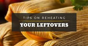 Mexican Restaurants Santa Fe  Tips On Reheating Your Leftovers