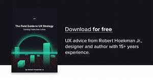 Free Ebook  The Ux Strategy Field Guide