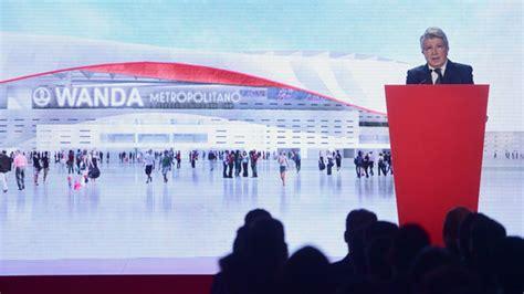 nuevo estadio de atl 233 tico madrid se llamar 225 wanda