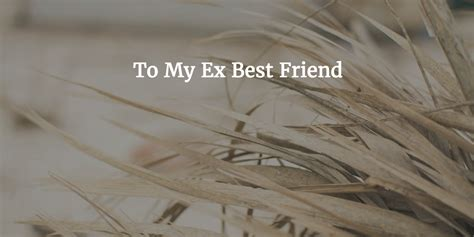 letter to ex best friend to my ex best friend open letter 31245