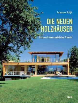 Die Neuen Holzhäuser Von Johannes Kottjé  Buch Buecherde