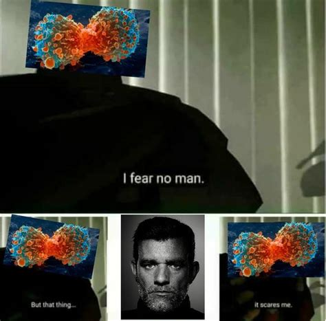 that thing it scares me template i fear no man know your meme