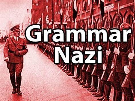 I'm A Grammar Nazi Youtube