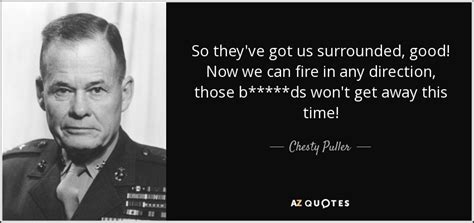 chesty puller quote  theyve   surrounded good