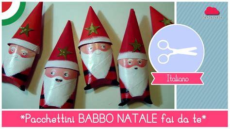Bricolage Di Natale Per Bambini by Pacchettini Di Natale Fai Da Te A Forma Di Babbo Natale