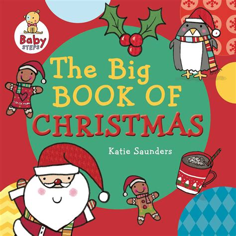The Big Book Of Christmas  Book By Little Bee Books, Katie Saunders  Official Publisher Page