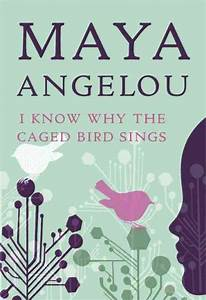 Risky Reads: 'I Know Why The Caged Bird Sings,' By Maya ...
