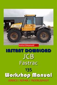 Instant Download Jcb 135 Fastrac Workshop Manual  This Manual Content Instruction To Repair