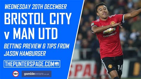 Bristol City v Man Utd Football Betting Tips From Jason ...