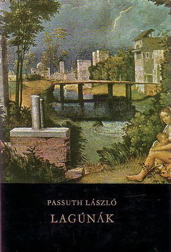 Lagúnák · Passuth László · Könyv · Moly