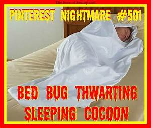 pin by the dose of reality on blogs you should read right With bed bug sleeping cocoon