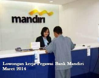 lowongan kerja pegawai bank mandiri sumatera utara maret