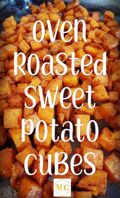 oven roasted sweet potato cubes roasted sweet potato