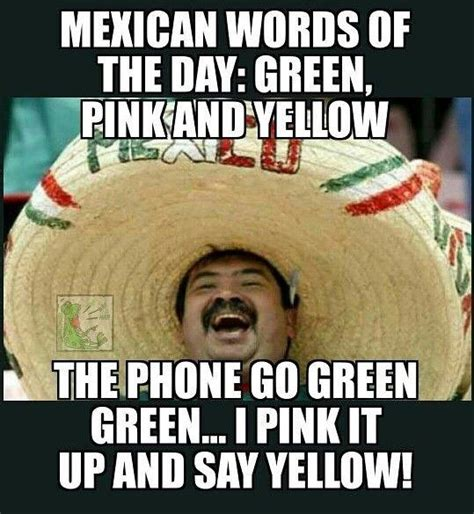 Mexican Birthday Meme - 1000 images about mexican words of the day on pinterest spanish jokes and birthday memes