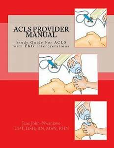Acls Provider Manual  Study Guide For Acls With Ekg By Msn